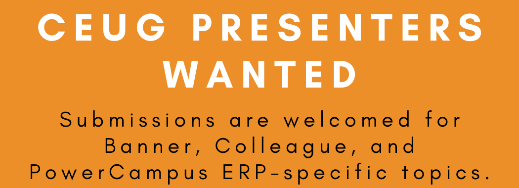 Webinar Presenters Wanted! Submissions are welcomed for Banner, Colleague, and PowerCampus ERP-specific topics.